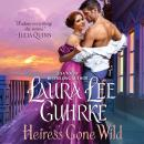 Heiress Gone Wild: Dear Lady Truelove Audiobook