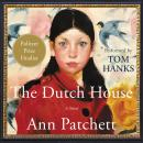 Dutch House: A Novel, Ann Patchett