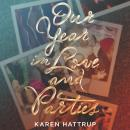 Our Year in Love and Parties Audiobook