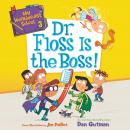 My Weirder-est School #3: Dr. Floss Is the Boss! Audiobook