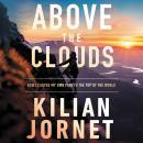 Above the Clouds: How I Carved My Own Path to the Top of the World, Kilian Jornet