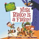 My Weirder-est School #4: Miss Blake Is a Flake! Audiobook