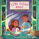 Love Sugar Magic: A Mixture of Mischief Audiobook