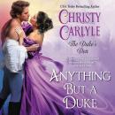 Anything But a Duke: The Duke's Den Audiobook