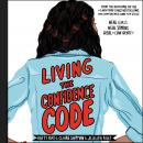 Living the Confidence Code: Real Girls. Real Stories. Real Confidence. Audiobook