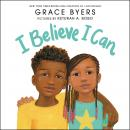 I Believe I Can, Grace Byers