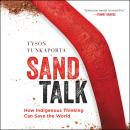 Sand Talk: How Indigenous Thinking Can Save the World, Tyson Yunkaporta