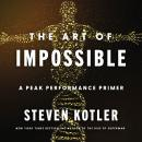 The Art of Impossible: A Peak Performance Primer Audiobook