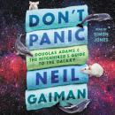 Don't Panic: Douglas Adams and the Hitchhiker's Guide to the Galaxy Audiobook