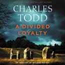 A Divided Loyalty: A Novel Audiobook