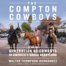 The Compton Cowboys: The New Generation of Cowboys in America's Urban Heartland Audiobook