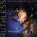 Ruthless: Eye of the Beholder Audiobook