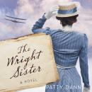 The Wright Sister: A Novel Audiobook