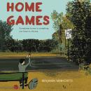 Home Games Audiobook