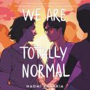 We Are Totally Normal Audiobook