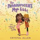 Magnificent Mya Tibbs: The Wall of Fame Game, Crystal Allen