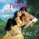 Never Kiss a Duke: A Hazards of Dukes Novel Audiobook