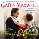 His Secret Mistress: A Logical Man's Guide to Dangerous Women Novel Audiobook