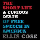 The Short Life and Curious Death of Free Speech in America Audiobook