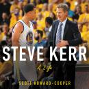 Steve Kerr: A Life Audiobook