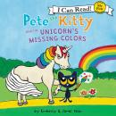 Pete the Kitty and the Unicorn's Missing Colors Audiobook