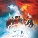 Elementals: Battle Born Audiobook