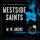Westside Saints: A Novel Audiobook
