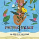 Everything Comes Next: Collected and New Poems Audiobook