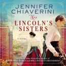 Mrs. Lincoln's Sisters: A Novel Audiobook