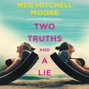 Two Truths and a Lie: A Novel, Meg Mitchell Moore