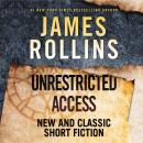 Unrestricted Access: New and Classic Short Fiction Audiobook