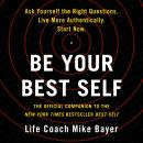 Be Your Best Self: The Official Companion to the New York Times Bestseller Best Self Audiobook