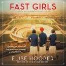 Fast Girls: A Novel of the 1936 Women's Olympic Team. Audiobook
