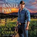Waiting on a Cowboy Audiobook