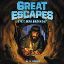 Great Escapes #3: Civil War Breakout Audiobook