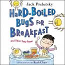 Hard-Boiled Bugs for Breakfast: And Other Tasty Poems Audiobook
