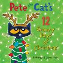 Pete the Cat's 12 Groovy Days of Christmas Audiobook