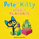 Pete the Kitty and the Groovy Playdate Audiobook