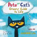 Pete the Cat's Groovy Guide to Life Audiobook