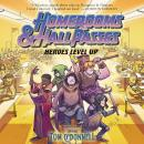 Homerooms and Hall Passes: Heroes Level Up Audiobook