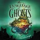 The Language of Ghosts Audiobook