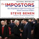 The Impostors: How Republicans Quit Governing and Seized American Politics Audiobook