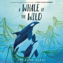 A Whale of the Wild Audiobook
