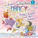 Fancy Nancy: Bubbles, Bubbles, and More Bubbles! Audiobook
