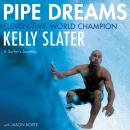 Pipe Dreams: A Surfer's Journey Audiobook
