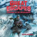 Great Escapes #4: Survival in the Wilderness Audiobook