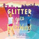 Glitter Gets Everywhere Audiobook
