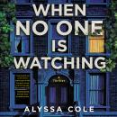 When No One Is Watching: A Thriller Audiobook