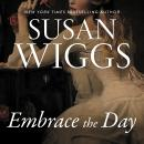 Embrace the Day: A Novel Audiobook