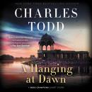 A Hanging at Dawn: A Bess Crawford Short Story Audiobook
